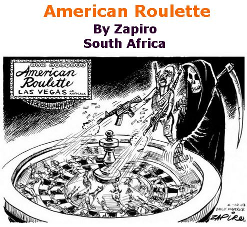 BlackCommentator.com October 12, 2017 - Issue 715: American Roulette - Political Cartoon By Zapiro, South Africa