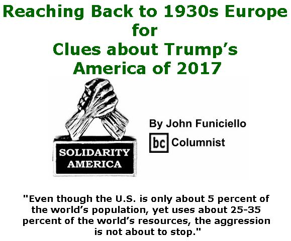 BlackCommentator.com October 12, 2017 - Issue 715: Reaching Back to 1930s Europe for Clues about Trump's America of 2017 - Solidarity America By John Funiciello, BC Columnist