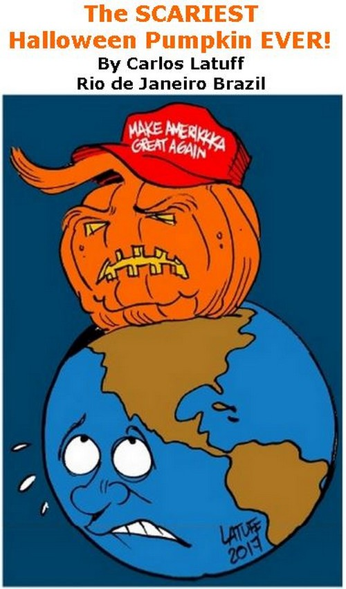 BlackCommentator.com November 02, 2017 - Issue 716: The SCARIEST Halloween Pumpkin EVER! - Political Cartoon By Carlos Latuff, Rio de Janeiro Brazil