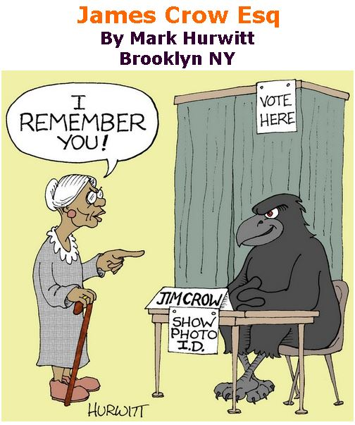 BlackCommentator.com November 02, 2017 - Issue 716: James Crow Esq - Political Cartoon By Mark Hurwitt, Brooklyn NY