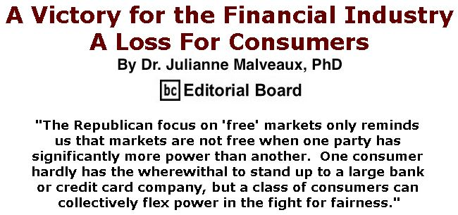 BlackCommentator.com November 02, 2017 - Issue 716: A Victory for the Financial Industry – A Loss For Consumers By Dr. Julianne Malveaux, PhD, BC Editorial Board