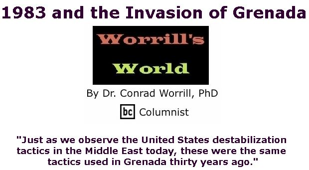 BlackCommentator.com November 02, 2017 - Issue 716: 1983 and the Invasion of Grenada - Worrill's World By Dr. Conrad W. Worrill, PhD, BC Columnist