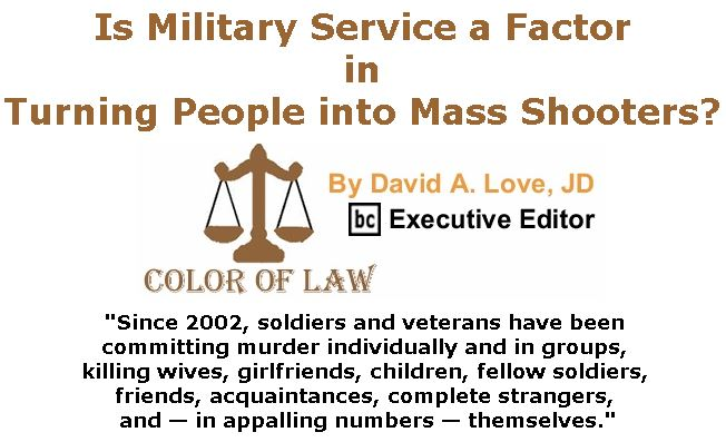 BlackCommentator.com November 09, 2017 - Issue 717: Is Military Service a Factor in Turning People into Mass Shooters? - Color of Law By David A. Love, JD, BC Executive Editor