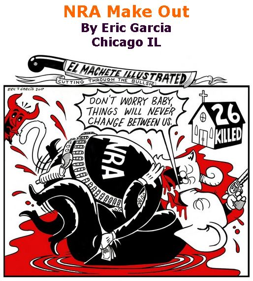 BlackCommentator.com November 16, 2017 - Issue 718: NRA Make Out - Political Cartoon By Eric Garcia, Chicago IL