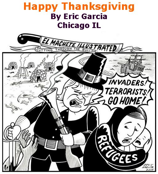 BlackCommentator.com November 23, 2017 - Issue 719: Happy Thanksgiving - Political Cartoon By Eric Garcia, Chicago IL