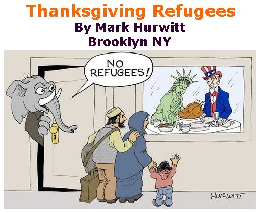 BlackCommentator.com November 23, 2017 - Issue 719: Thanksgiving Refugees - Political Cartoon By Mark Hurwitt, Brooklyn NY