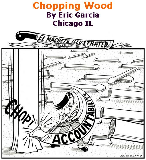 BlackCommentator.com November 30, 2017 - Issue 720: Chopping Wood - Political Cartoon By Eric Garcia, Chicago IL