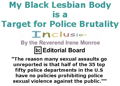 BlackCommentator.com November 30, 2017 - Issue 720: My Black Lesbian Body is a Target for Police Brutality - Inclusion By The Reverend Irene Monroe, BC Editorial Board