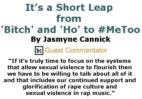 """BlackCommentator.com November 30, 2017 - Issue 720: It's a Short Leap from """"Bitch"""" and """"Ho"""" to #MeToo By Jasmyne Cannick, BC Guest Commentator"""
