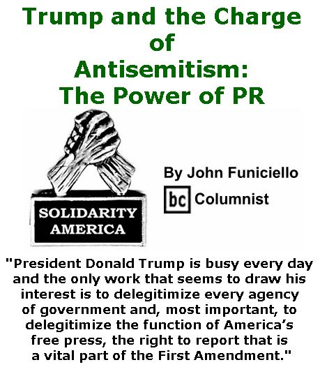 BlackCommentator.com November 30, 2017 - Issue 720: Trump and the Charge of Antisemitism: The Power Of  Pr - Solidarity America By John Funiciello, BC Columnist