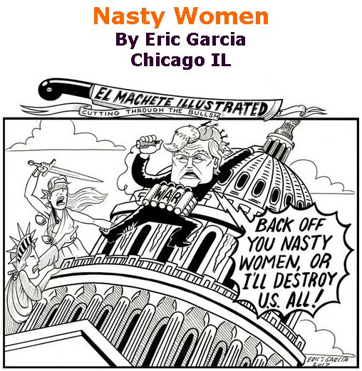 BlackCommentator.com December 14, 2017 - Issue 722: Nasty Women - Political Cartoon By Eric Garcia, Chicago IL