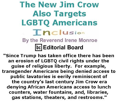 BlackCommentator.com December 14, 2017 - Issue 722: The New Jim Crow Also Targets LGBTQ Americans - Inclusion By The Reverend Irene Monroe, BC Editorial Board