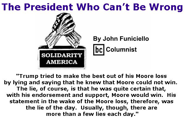 BlackCommentator.com December 14, 2017 - Issue 722: The President Who Can't Be Wrong - Solidarity America By John Funiciello, BC Columnist