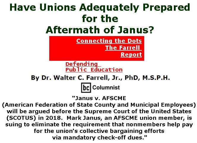 BlackCommentator.com December 14, 2017 - Issue 722: Have Unions Adequately Prepared for the Aftermath of Janus? - Connecting the Dots - The Farrell Report - Defending Public Education By Dr. Walter C. Farrell, Jr., PhD, M.S.P.H., BC Columnist