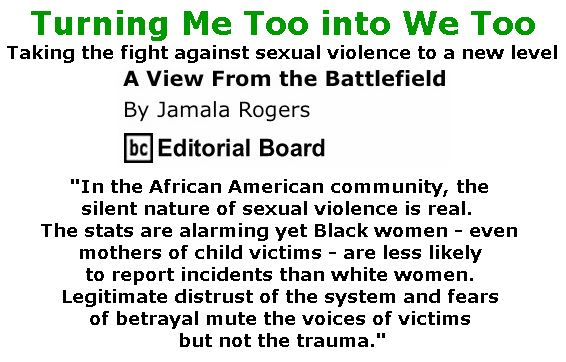 BlackCommentator.com December 14, 2017 - Issue 722: Turning Me Too into We Too - View from the Battlefield By Jamala Rogers, BC Editorial Board