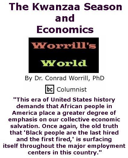BlackCommentator.com December 14, 2017 - Issue 722: The Kwanzaa Season and Economics - Worrill's World By Dr. Conrad W. Worrill, PhD, BC Columnist