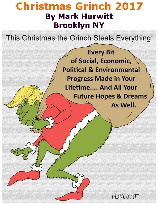 BlackCommentator.com December 21, 2017 - Issue 723: Christmas Grinch 2017 - Political Cartoon By Mark Hurwitt, Brooklyn NY