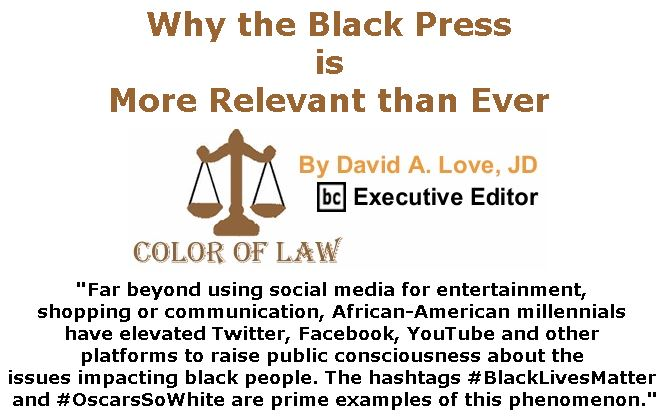 BlackCommentator.com December 21, 2017 - Issue 723: Why the Black Press is More Relevant than Ever - Color of Law By David A. Love, JD, BC Executive Editor