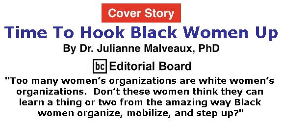 BlackCommentator.com - December 21, 2017 - Issue 723 Cover Story: Time To Hook Black Women Up By Dr. Julianne Malveaux, PhD, BC Editorial Board