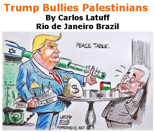 BlackCommentator.com January 11, 2017 - Issue 724: Trump Bullies Palestinians - Political Cartoon By Carlos Latuff, Rio de Janeiro Brazil