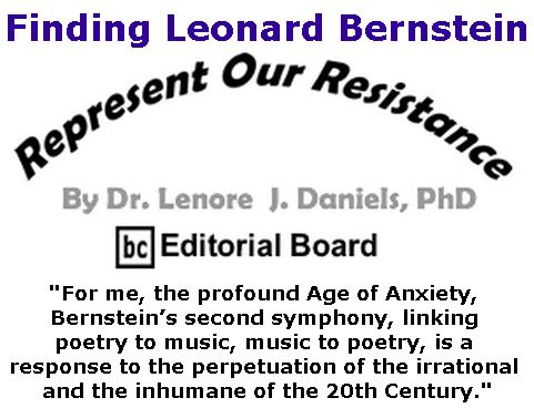 BlackCommentator.com January 11, 2018 - Issue 724: Finding Leonard Bernstein - Represent Our Resistance By Dr. Lenore Daniels, PhD, BC Editorial Board