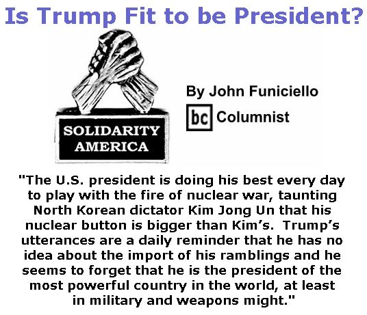 BlackCommentator.com January 11, 2018 - Issue 724: Is Trump Fit to be President? - Solidarity America By John Funiciello, BC Columnist
