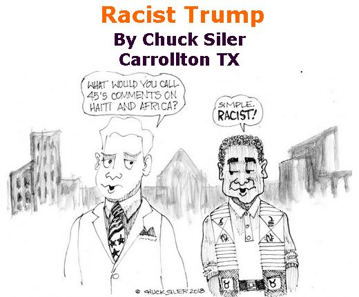 BlackCommentator.com January 18, 2018 - Issue 725: Racist Trump - Political Cartoon By Chuck Siler, Carrollton TX
