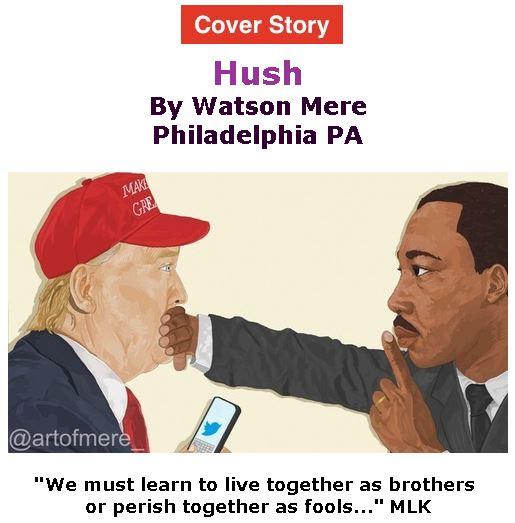 BlackCommentator.com - January 18, 2018 - Issue 725 Cover Story: Hush - Art by By Watson Mere, Philadelphia PA