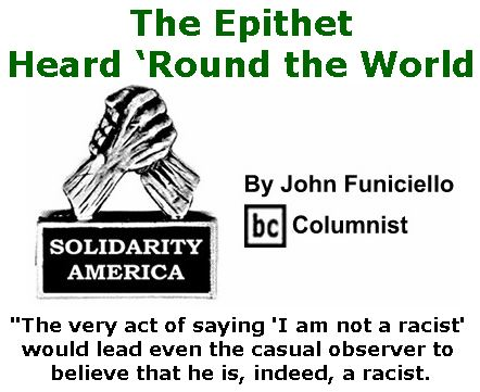 BlackCommentator.com January 18, 2018 - Issue 725: The Epithet Heard 'Round the World - Solidarity America By John Funiciello, BC Columnist