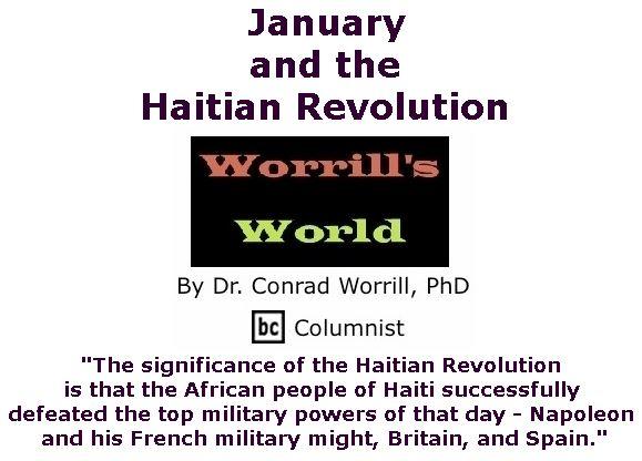 BlackCommentator.com January 18, 2018 - Issue 725: January and the Haitian Revolution - Worrill's World By Dr. Conrad W. Worrill, PhD, BC Columnist