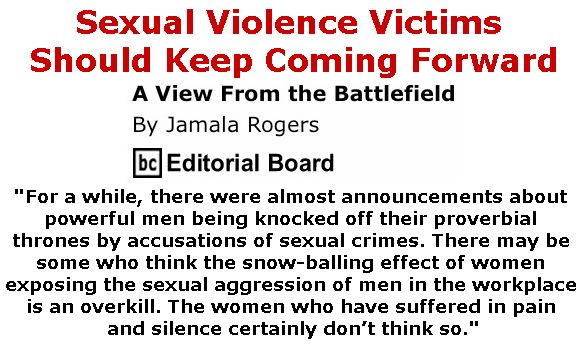 BlackCommentator.com January 25, 2018 - Issue 726: Sexual Violence Victims Should Keep Coming Forward - View from the Battlefield By Jamala Rogers, BC Editorial Board