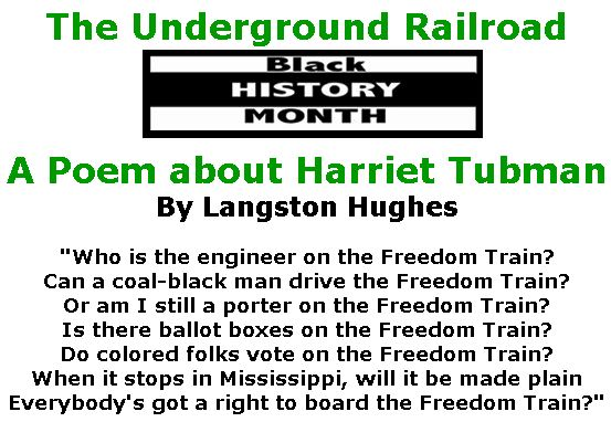 BlackCommentator.com February 01, 2018 - Issue 727: Black History Month - The Underground Railroad A Poem about Harriet Tubman By Langston Hughes