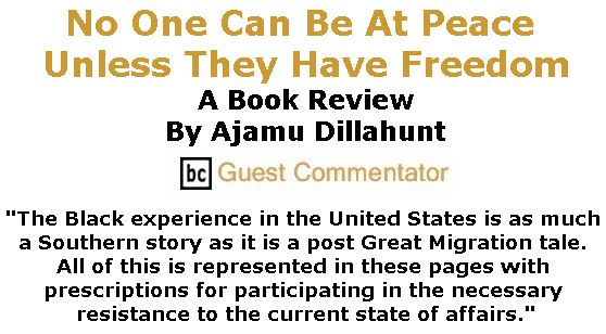 BlackCommentator.com February 01, 2018 - Issue 727: No One Can Be At Peace Unless They Have Freedom - A Book Review By Ajamu Dillahunt, BC Guest Commentator