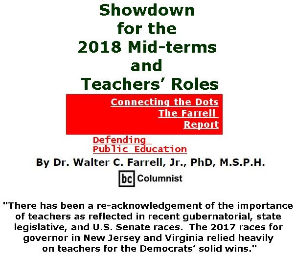 BlackCommentator.com February 01, 2018 - Issue 727: Showdown for the 2018 Mid-terms and Teachers' Roles - Connecting the Dots - The Farrell Report - Defending Public Education By Dr. Walter C. Farrell, Jr., PhD, M.S.P.H., BC Columnist