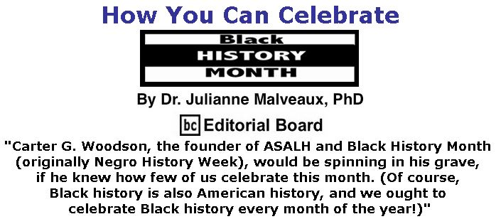 BlackCommentator.com February 08, 2018 - Issue 728: Black History Month - How You Can Celebrate Black History Month By Dr. Julianne Malveaux, PhD, BC Editorial Board