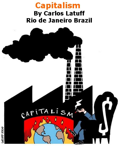 BlackCommentator.com February 08, 2018 - Issue 728: Capitalism - Political Cartoon By Carlos Latuff, Rio de Janeiro Brazil