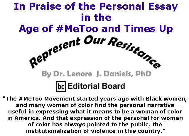 BlackCommentator.com February 08, 2018 - Issue 728: In Praise of the Personal Essay in the Age of #MeToo and Times Up - Represent Our Resistance By Dr. Lenore Daniels, PhD, BC Editorial Board