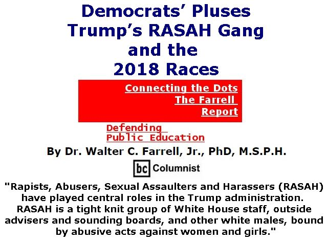 BlackCommentator.com February 15, 2018 - Issue 729: Democrats' Pluses, Trump's RASAH Gang, and the 2108 Races - Connecting the Dots - The Farrell Report - Defending Public Education By Dr. Walter C. Farrell, Jr., PhD, M.S.P.H., BC Columnist