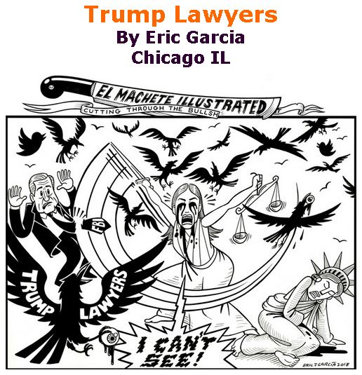 BlackCommentator.com February 22, 2018 - Issue 730: Trump Lawyers - Political Cartoon By Eric Garcia, Chicago IL