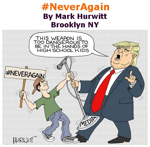 BlackCommentator.com March 01, 2018 - Issue 731: #NeverAgain - Political Cartoon By Mark Hurwitt, Brooklyn NY