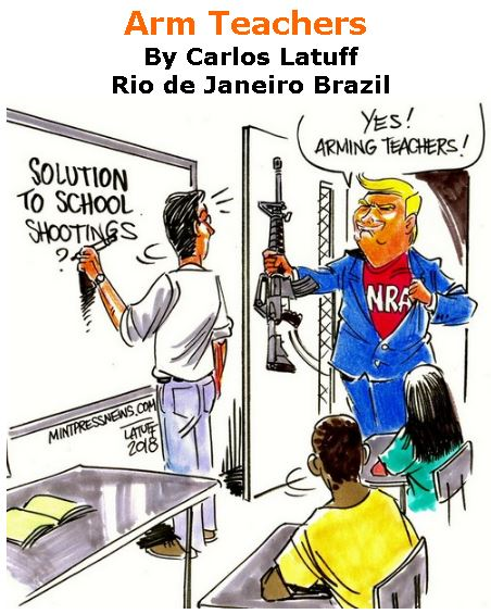 BlackCommentator.com March 01, 2018 - Issue 731: Arm Teachers - Political Cartoon By Carlos Latuff, Rio de Janeiro Brazil