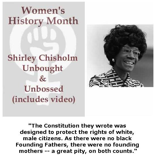 BlackCommentator.com March 01, 2018 - Issue 731: Women's History Month - Shirley Chisholm - Unbought & Unbossed (includes video)