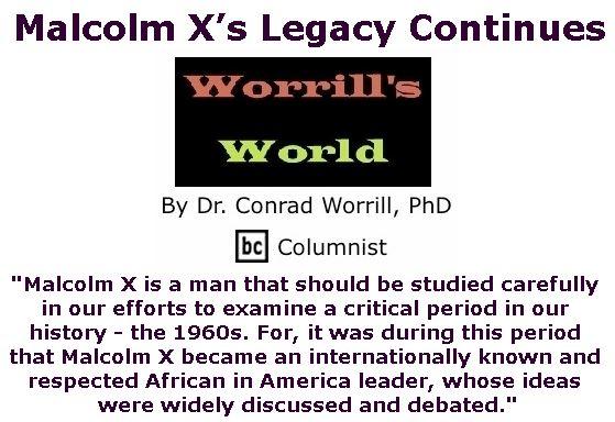 BlackCommentator.com March 01, 2018 - Issue 731: Malcolm X's Legacy Continues - Worrill's World By Dr. Conrad W. Worrill, PhD, BC Columnist