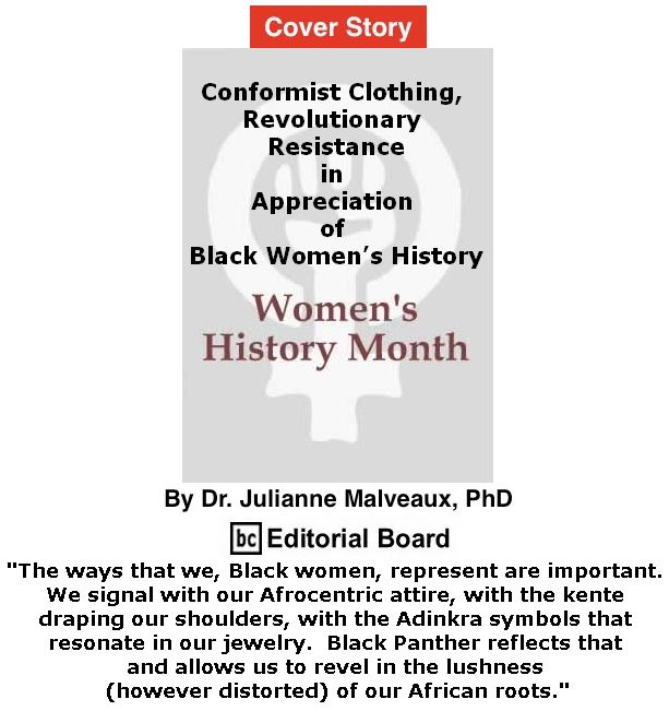 BlackCommentator.com - March 08, 2018 - Issue 732 Cover Story: Women's History Month - Conformist Clothing, Revolutionary Resistance in Appreciation of Black Women's History By Dr. Julianne Malveaux, PhD, BC Editorial Board