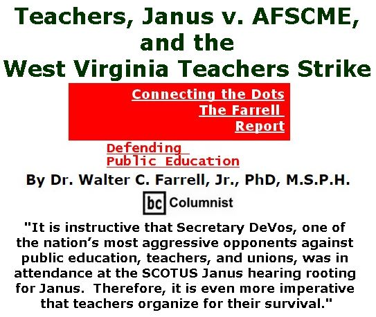 BlackCommentator.com March 08, 2018 - Issue 732: Teachers, Janus v. AFSCME, and the West Virginia Teachers Strike - Connecting the Dots - The Farrell Report - Defending Public Education By Dr. Walter C. Farrell, Jr., PhD, M.S.P.H., BC Columnist