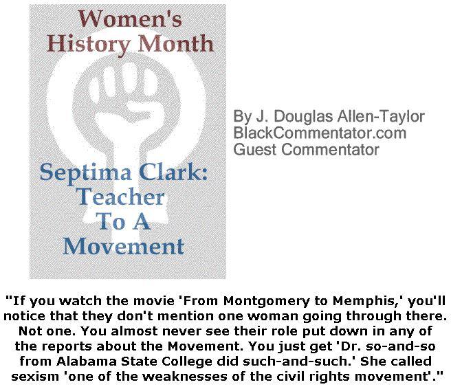 BlackCommentator.com March 08, 2018 - Issue 732: Women's History Month - Septima Clark: Teacher To A Movement By J. Douglas Allen-Taylor, BC Guest Commentator