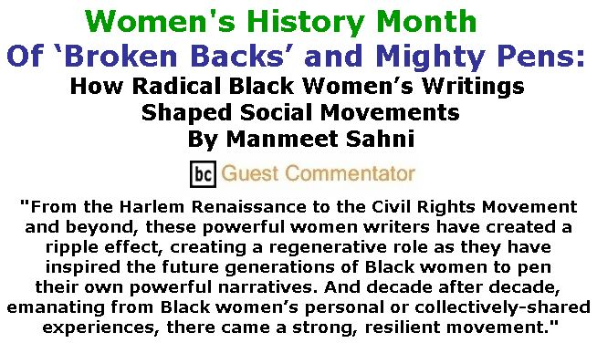 BlackCommentator.com March 15, 2018 - Issue 733: Women's History Month - Of 'Broken Backs' and Mighty Pens: How Radical Black Women's Writings Shaped Social Movements By Manmeet Sahni, BC Guest Commentator