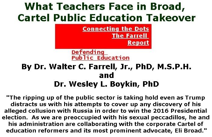 BlackCommentator.com March 15, 2018 - Issue 733: What Teachers Face in Broad, Cartel Public Education Takeover - Connecting the Dots - The Farrell Report - Defending Public Education By Dr. Walter C. Farrell, Jr., PhD, M.S.P.H. and Dr. Wesley L. Boykin, PhD