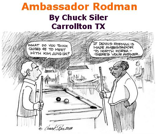 BlackCommentator.com March 22, 2018 - Issue 734: Ambassador Rodman - Political Cartoon By Chuck Siler, Carrollton TX