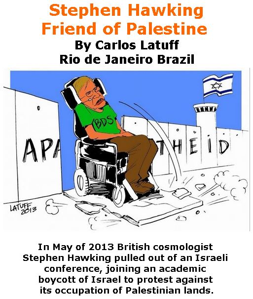 BlackCommentator.com March 22, 2018 - Issue 734: Stephen Hawking - Friend of Palestine - Political Cartoon By Carlos Latuff, Rio de Janeiro Brazil